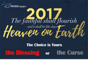 2017-days-of-heaven-on-earth-choose-the-blessing-of-the-curse
