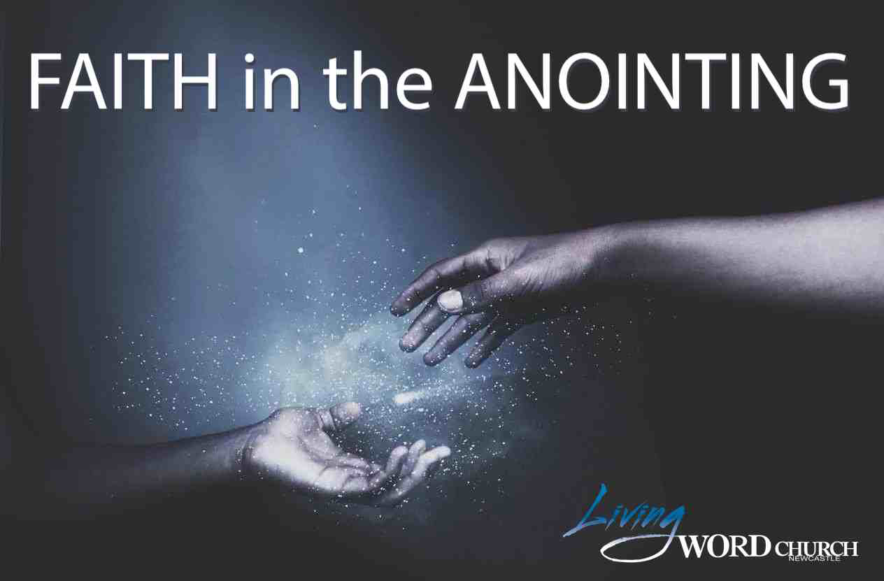 Faith in the Anointing (Part 2)