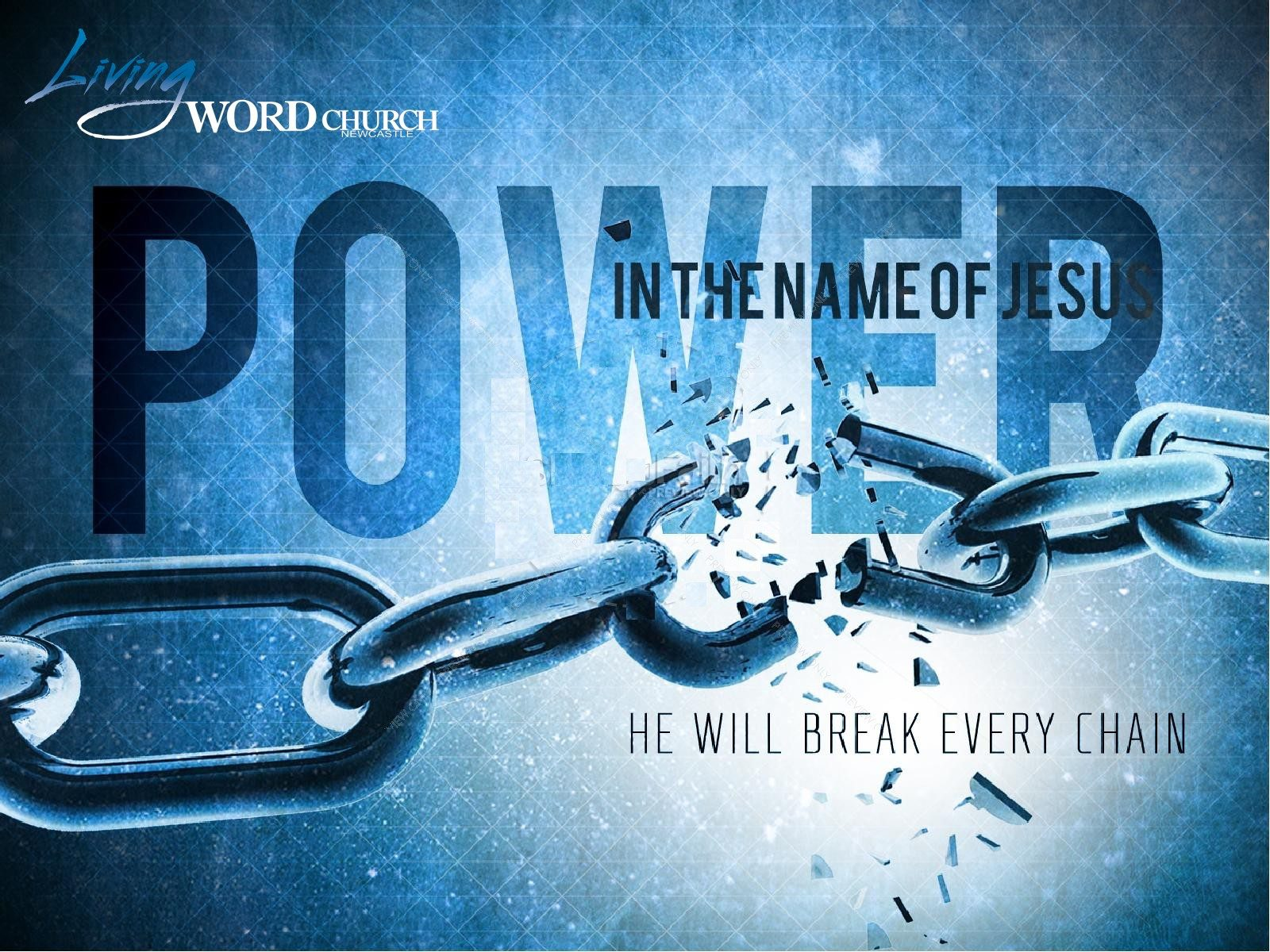 Power in the Name of Jesus (Part 3)