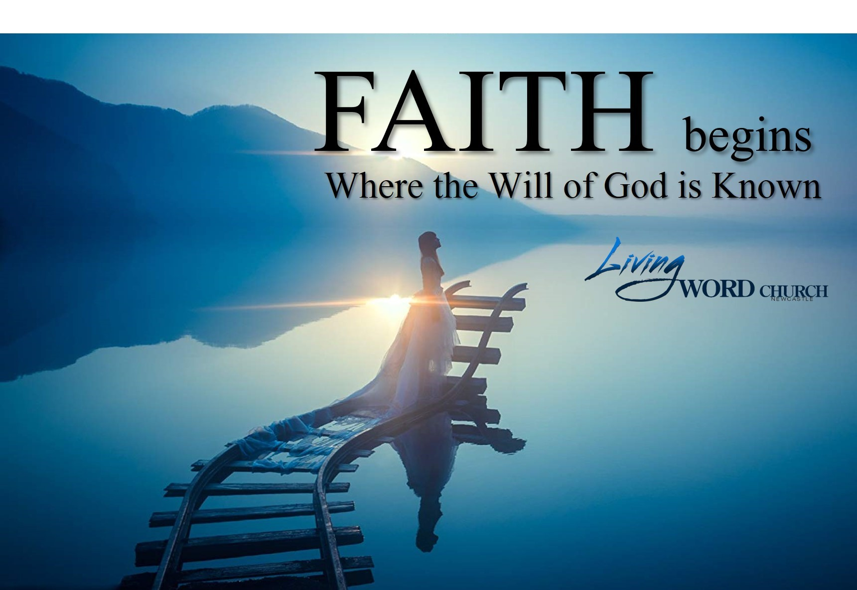 Faith Begins When The Will of God is Known