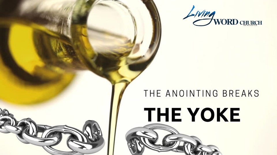 The Anointing Breaks the Yoke