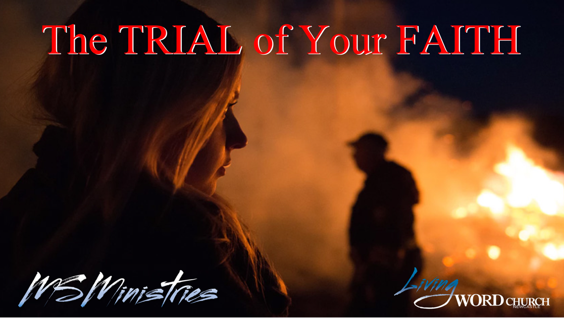 The Trial of Your Faith